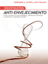 Anti-envejecimiento (eBook): Cmo retrasar el reloj biolgico, aumentar la energa y mantener la agudeza mental